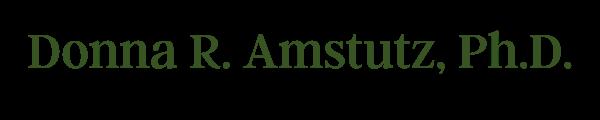 Donna R. Amstutz, Ph.D.